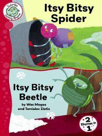 Tadpoles: Nursery Rhymes: Itsy Bitsy Spider and Itsy Bitsy Beetle, Wes Magee