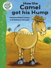 Tadpoles: Tales: How the Camel Got His Hump, Robert James