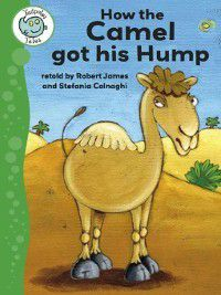 Tadpoles: Tales: How the Camel Got His Hump, Robert James