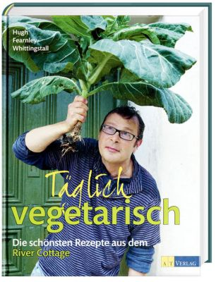 Täglich vegetarisch - Hugh Fearnley-Whittingstall |