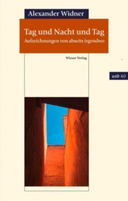 Tag und Nacht und Tag - Alexander Widner |