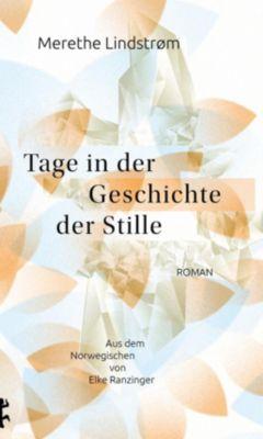 Tage in der Geschichte der Stille - Merethe Lindstrøm pdf epub