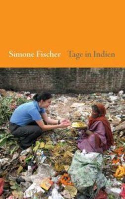 Tage in Indien, Simone Fischer