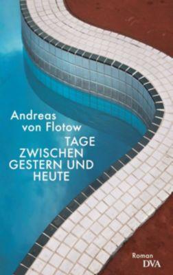 Tage zwischen gestern und heute, Andreas von Flotow