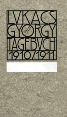 Tagebuch 1910-1911, Georg Lukacs