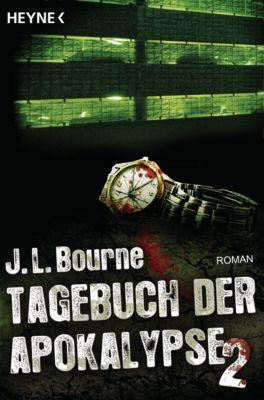 Tagebuch der Apokalypse: Tagebuch der Apokalypse 2, J.L. Bourne