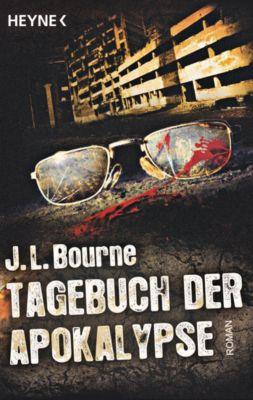 Tagebuch der Apokalypse: Tagebuch der Apokalypse, J.L. Bourne