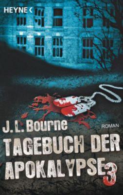 Tagebuch der Apokalypse: Tagebuch der Apokalypse 3, J.L. Bourne
