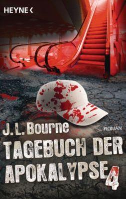 Tagebuch der Apokalypse: Tagebuch der Apokalypse 4, J.L. Bourne