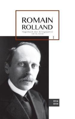 Tagebuch der Kriegsjahre 1914-1919 - Romain Rolland |