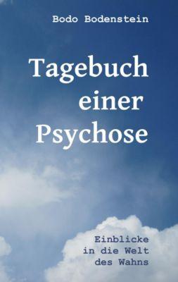 Tagebuch einer Psychose - Bodo Bodenstein pdf epub
