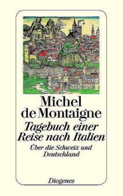 Tagebuch einer Reise nach Italien über die Schweiz und Deutschland - Michel de Montaigne pdf epub