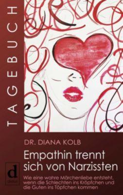 Tagebuch: Empathin trennt sich von Narzissten, Diana Kolb