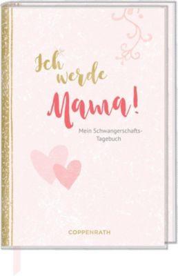 Tagebuch - Ich werde Mama! - Tina Behrendt |