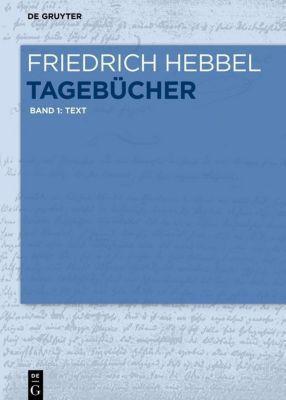 Tagebücher, Friedrich Hebbel