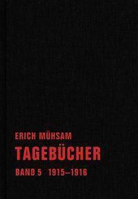 Tagebücher: Bd.5 1915-1916 - Erich Mühsam  