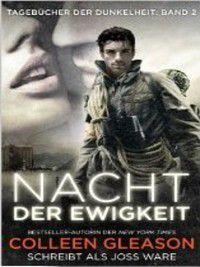 Tagebücher der Dunkelheit: Nacht der Ewigkeit, Colleen Gleason, Joss Ware