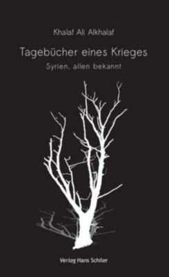 Tagebücher eines Krieges - Khalaf Ali Alkhalaf |