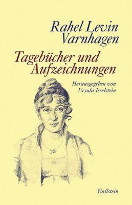 Tagebücher und Aufzeichnungen, Rahel Levin Varnhagen, Rahel Levin Varnhagen