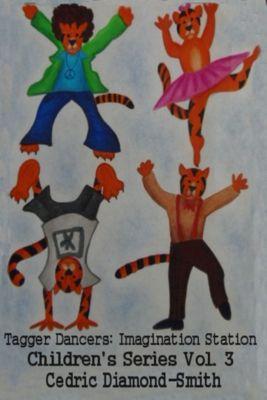 Tagger Dancers: Imagination Station Children's Series Vol. 3, Goldilox
