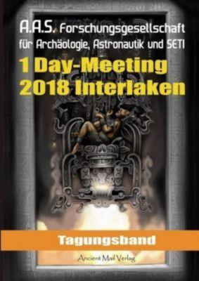 Tagungsband der Forschungsgesellschaft für Archäologie, Astronautik und SETI zum One-Day-Meeting in Interlaken 2018 -  pdf epub
