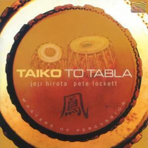 Taiko To Tabla, Pete Lockett, Joji Hirota