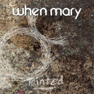 Tainted, When Mary