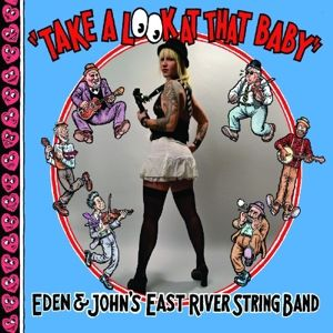 Take A Look At That Baby, The East River String Band