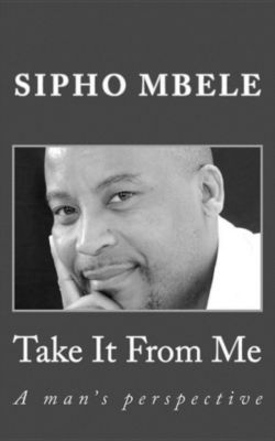 Take It From Me, Sipho Mbele