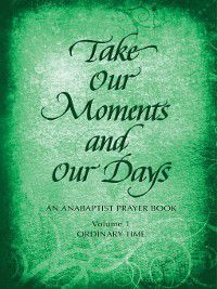 Take Our Moments and Our Days, Volume 1
