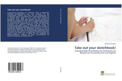 Take out your sketchbook! - Christina Torreiter  