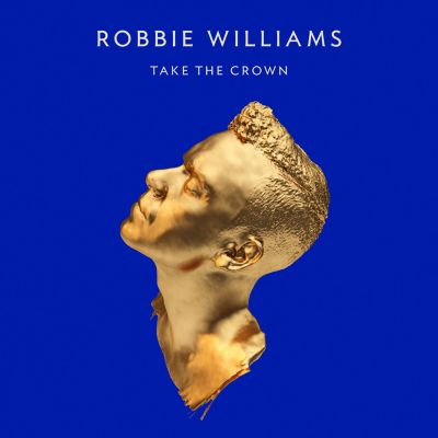 Take The Crown, Robbie Williams