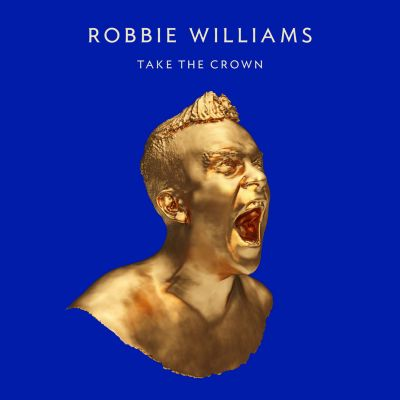 Take The Crown (Limited Roar Edition), Robbie Williams