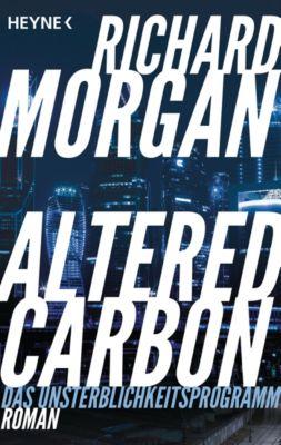 Takeshi Kovacs: Altered Carbon - Das Unsterblichkeitsprogramm, Richard Morgan