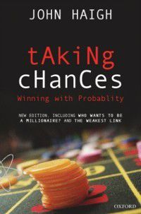 Taking Chances: Winning with Probability, John Haigh