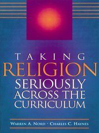 Taking Religion Seriously Across the Curriculum, Charles Haynes, Warren Nord