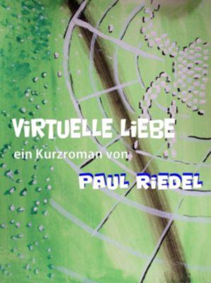 Tal der gebrochene Puppen: Virtuelle Liebe, Paul Riedel