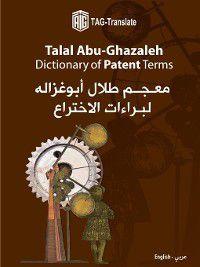 Talal Abu-Ghazaleh Dictionary of Patent Terms = معجم طلال أبو غزالة لبراءة الإختراع, Talal Abu-Ghazaleh Organization