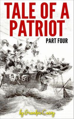 Tale of a Patriot Part Four, Grandpa Casey
