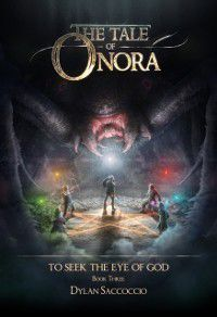 Tale of Onora: To Seek the Eye of God, Dylan Saccoccio