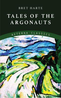 Tale of the Argonauts, Bret Harte