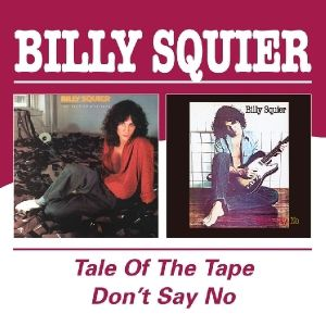 Tale Of The Tape/Don'T Say No, Billy Squier