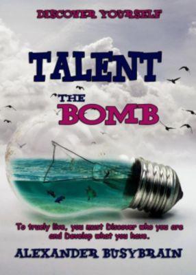 Talent - the Bomb., Alexander BusyBrain