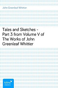Tales and sketches, complete volume v, the works of whittier tales and sketches by whittier, john greenleaf Foto