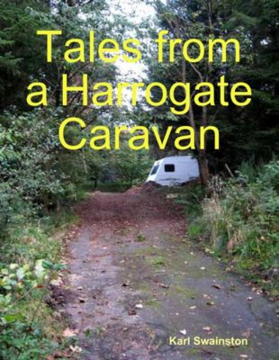 Tales from a Harrogate Caravan, Karl Swainston