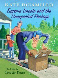 Tales from Deckawoo Drive: Eugenia Lincoln and the Unexpected Package, Kate DiCamillo