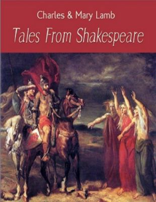 Tales from Shakespeare, Charles & Mary Lamb