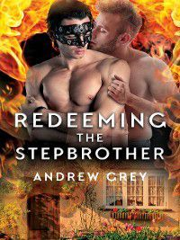 Tales from St. Giles: Redeeming the Stepbrother, Andrew Grey