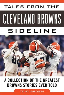 Tales from the Cleveland Browns Sideline, Tony Grossi