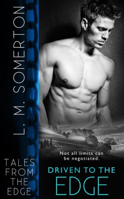 Tales from The Edge: Driven to The Edge, L.M. Somerton